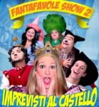 Fantafavole Show – Imprevisti al castello