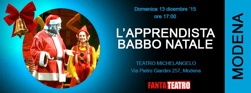 L Apprendista Di Babbo Natale.L Apprendista Babbo Natale Modena Fantateatro