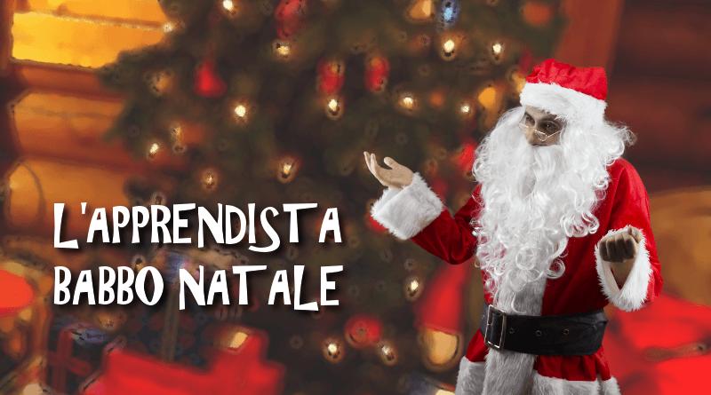 L Apprendista Di Babbo Natale.L Apprendista Babbo Natale Roma Fantateatro