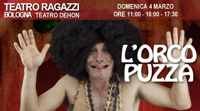 L'Orco Puzza – Rassegna Teatro Dehon
