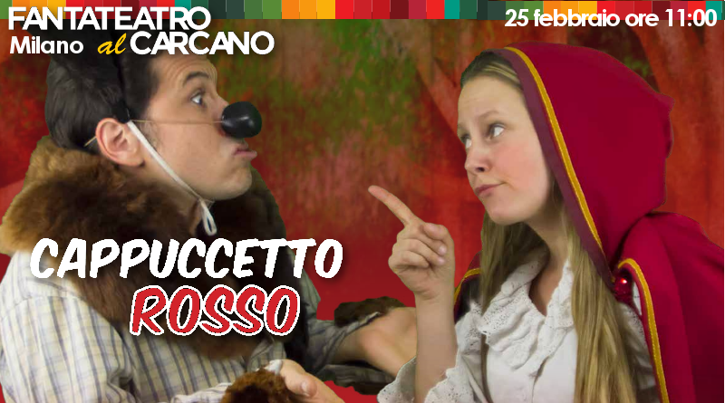Cappuccetto Rosso – Fantateatro al Carcano