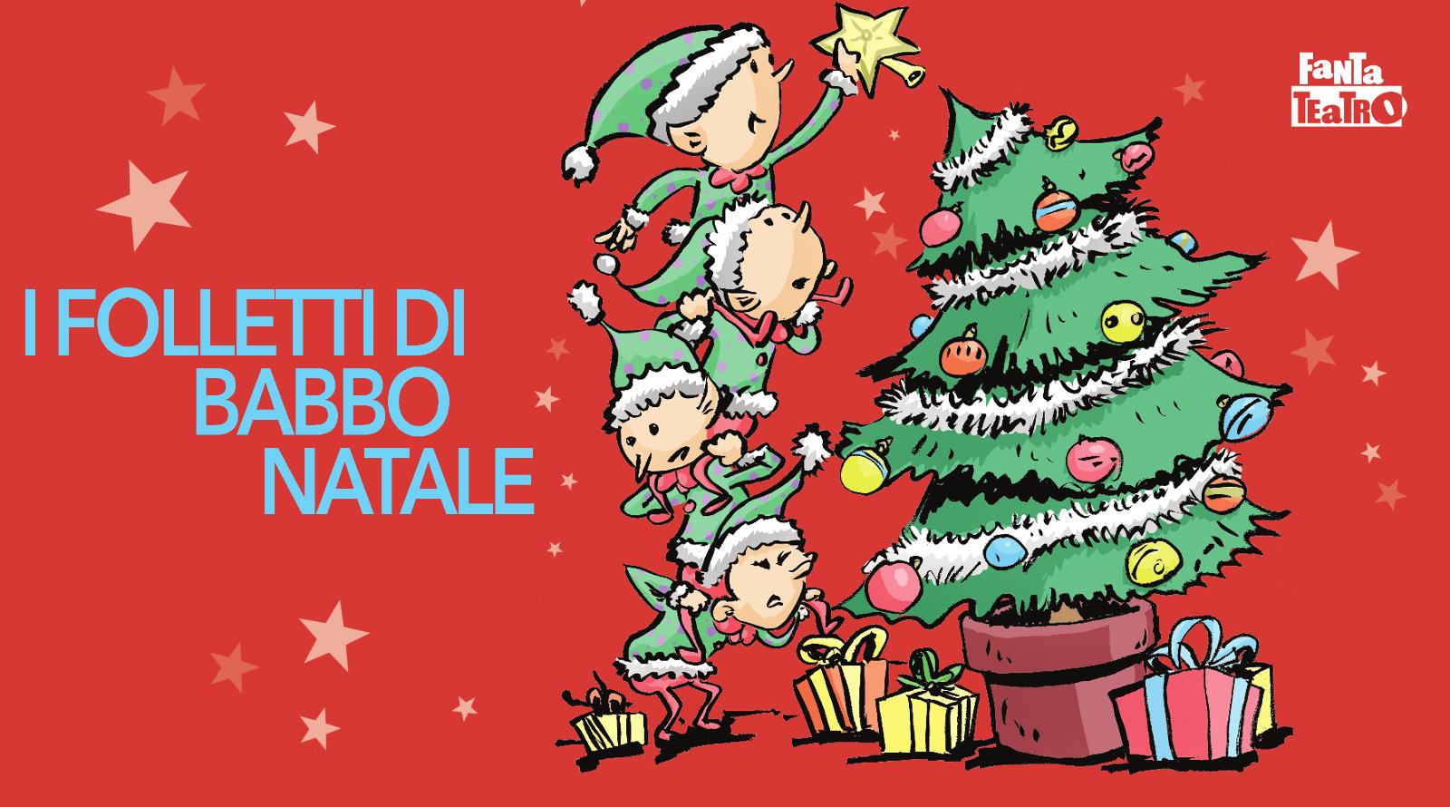 Immagini Di Natale Di Babbo Natale.5 1 I Folletti Di Babbo Natale Milano Fantateatro